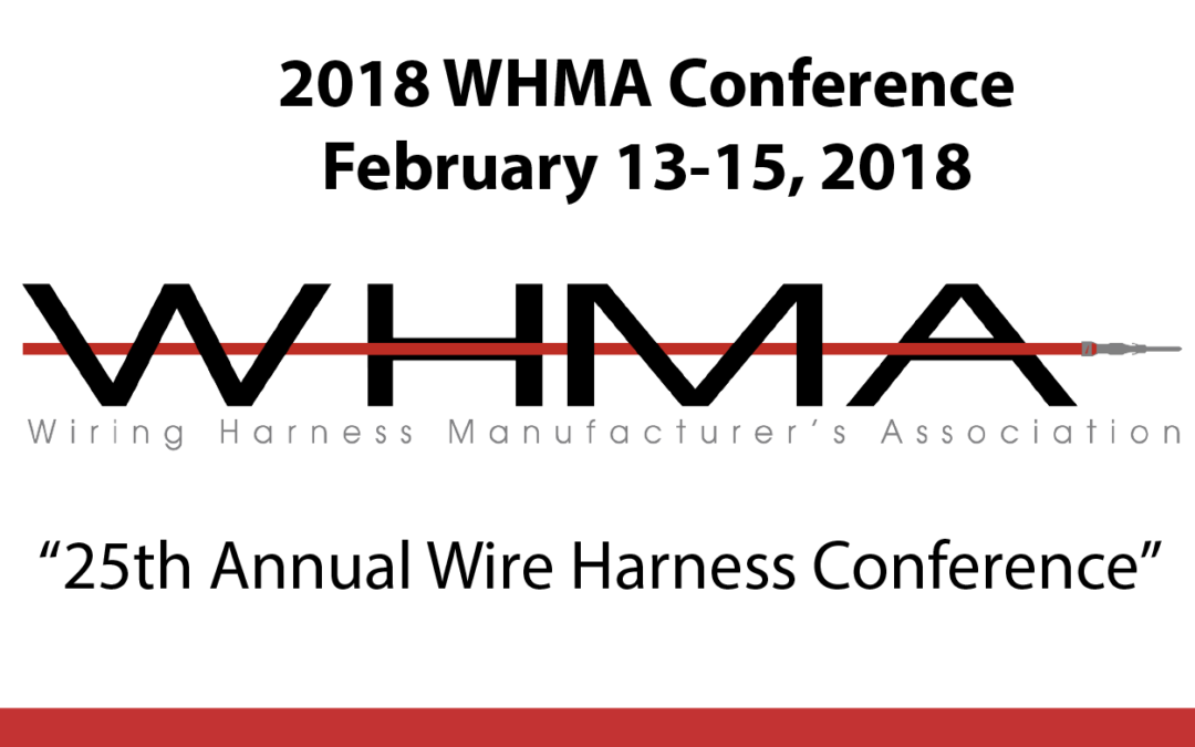 2018 WHMA Conference | Wiring Harness Manufacturer's ociation Wiring Harness Manufacturers Ociation Whma on